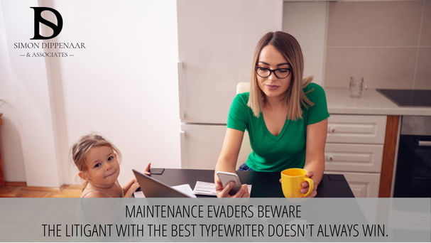 Rule 43. Maintenance evaders beware. The litigant with the best typewriter doesn't always win.