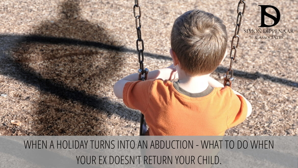 It's every parent's nightmare – your child goes on holiday with the other parent and doesn't come back. This is child abduction – what should you do?