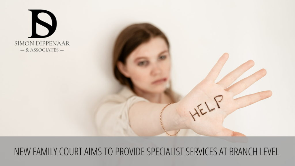 New family court aims to provide specialist services at branch level